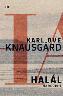 Karl Ove Knausgard: Halál - Harcom 1. - Harcom 1.