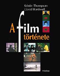 Kristin Thompson; David Bordwell: A film története