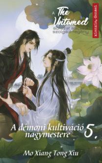 Mo Xiang Tong Xiu: The Untamed 5. - A démoni kultiváció nagymestere