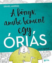 Dániel András: A könyv, amibe bement egy óriás