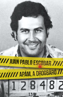 Juan Pablo Escobar: Apám, a drogbáró