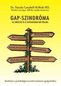 Dr. Natasha Campbell-McBride: Gap-szindróma - Az emésztés és a pszichológia kapcsolata - Kézikönyv a pszichológiai zavarok természetes gyógyításához