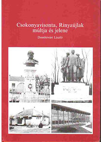 Dombóvári László: Csokonyavisonta, Rinyaújlak múltja és  jelene