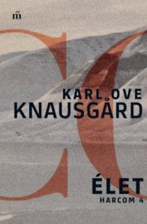 Karl Ove Knausgard: Élet - Harcom 4.