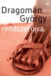 Dragomán György: Rendszerújra