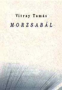 Vitray Tamás: Morzsabál
