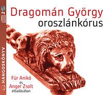 Dragomán György: Oroszlánkórus - Hangoskönyv - Für Anikó és Anger Zsolt előadásában - 2 audio CD