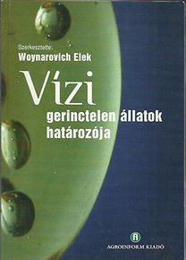Woynarovich Elek Dr.  (szerk.): Vízi gerinctelen állatok határozója