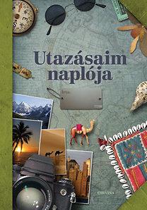 Csús Franciska (szerk.): Utazásaim naplója - Kétféle borítóval kapható