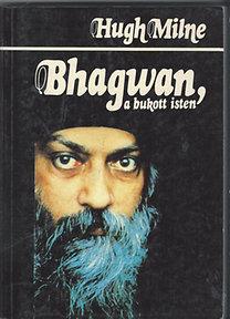 Hugh Milne: Bhagwan, a bukott isten - Osho életrajza