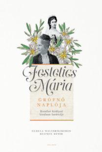 Gudula Walterskirchen, Beatrix Meyer: Festetics Mária grófnő naplója