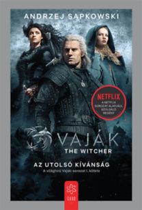 Andrzej Sapkowski: Vaják I. - The Witcher - Az utolsó kívánság