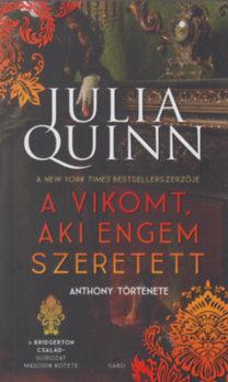 Julia Quinn: A vikomt, aki engem szeretett