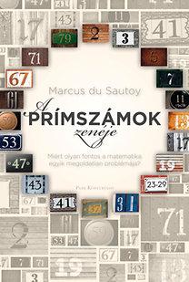Marcus du Sautoy: A prímszámok zenéje - Miért olyan fontos a matematika egyik megoldatlan problémája?