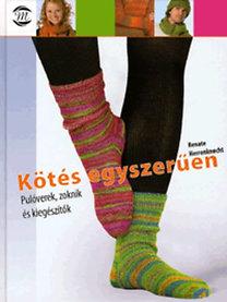 Renate Herrenknecht: Kötés egyszerűen - Pulóverek, zoknik és kiegészítők