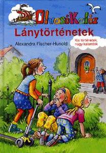 Alexandra Fischer-Hunold: Lánytörténetek - Olvasó Kalóz
