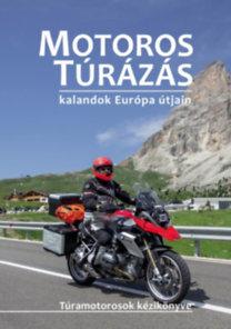 Szimcsák Attila, Dobos Zoltán: Motoros túrázás - kalandok Európa útjain