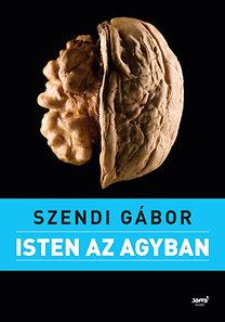 Szendi Gábor: Isten az agyban