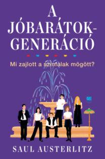 Saul Austerlitz: A Jóbarátok-generáció