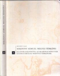Bendefy László: Mikoviny Sámuel megyei térképei I-II.
