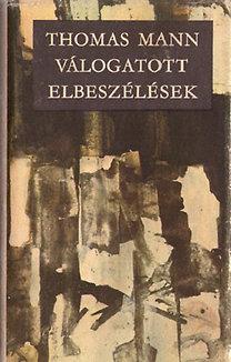 Thomas Mann: Thomas Mann válogatott elbeszélések