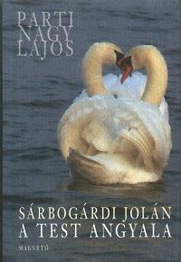 Parti Nagy Lajos: Sárbogárdi Jolán: A test angyala