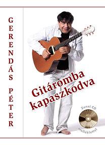 Gerendás Péter: Gitáromba kapaszkodva - Zenei CD melléklettel