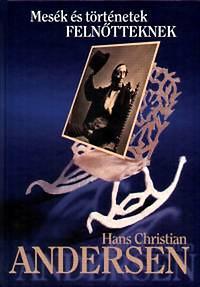Hans Christian Andresen: Mesék és történetek felnőtteknek