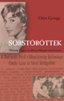 Odze György: Sorstöröttek - Onódy Lajos és Bara Margit története