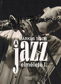 Márkus Tibor: A jazz elmélete I.