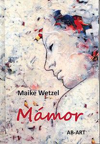 Maike Wetzel: Mámor