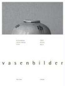 Suter, Peter: Vasenbilder - Keramiken von Max Laeuger im Spiegel zeitgenössischer Fotografie