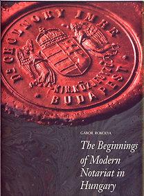 Gábor Rokolya: The Beginnings of Modern Notariat in Hungary 1875-1949