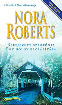Nora Roberts: Befejezett szimfónia - Egy hölgy elcsábítása