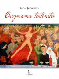 Radu Ţuculescu: Öregmama történetei