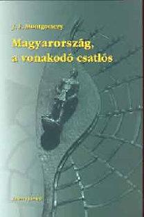 John Flournoy Montgomery: Magyarország, a vonakodó csatlós