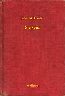 Adam Mickiewicz: Grażyna