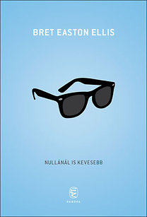 Bret Easton Ellis: Nullánál is kevesebb