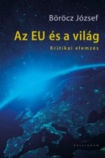 Böröcz József: Az EU és a világ - Kritikai elemzés