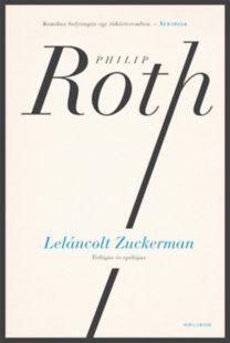 Philip Roth: Leláncolt Zuckerman - Trilógia és epilógus