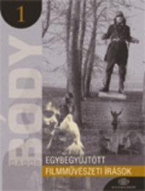 Zalán Vince: Bódy Gábor egybegyűjtött írásai I.