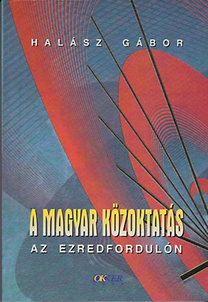 Halász Gábor: A magyar közoktatás az ezredfordulón