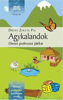 Dienes Zoltán Pál: Agykalandok - Dienes professzor játékai