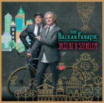 Balkan Fanatik: Jajj az a szerelem - CD
