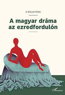 P. Müller Péter: A magyar dráma az ezredfordulón
