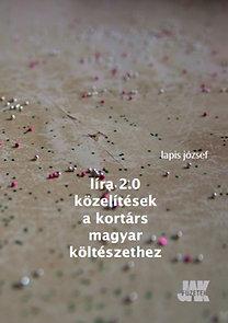 Lapis József: Líra 2.0. Közelítések a kortárs magyar költészethez