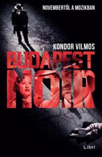 Kondor Vilmos: Budapest noir
