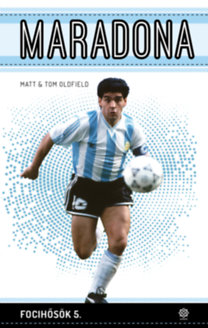 Matt Oldfield, Tom Oldfield: Maradona - Focihősök 5.