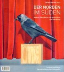 Der Norden im Süden - Malerei, Skulpturen und Objekte aus Berchtesgaden