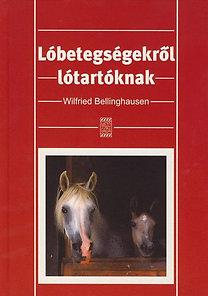 Wilfried Bellinghausen: Lóbetegségekről lótartóknak